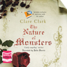 The Nature of Monsters (Unabridged), by Clare Clark
