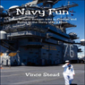Navy Fun: When Ronald Reagan Was in Charge, and Being in the Navy was a Blast (Unabridged) Audiobook, by Vince Stead