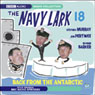 The Navy Lark 18: Back from the Antarctic
