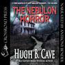 The Nebulon Horror (Unabridged) Audiobook, by Hugh B. Cave