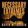 Necessary Extremes (Unabridged), by David M. Salkin
