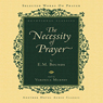 Necessity of Prayer (Unabridged) Audiobook, by E. M. Bounds