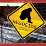 Negocios (Unabridged) Audiobook, by Junot Diaz
