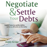 Negotiate and Settle Your Debts: A Debt Settlement Strategy (Unabridged) Audiobook, by Mandy Akridge