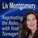 Negotiating the Rules with Your Teenager: Communicating with Your Teen (Unabridged) Audiobook, by Liv Montgomery