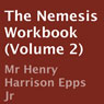 The Nemesis Workbook, Volume 2 (Unabridged), by Henry Harrison Epps