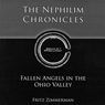 The Nephilim Chronicles: Fallen Angels in the Ohio Valley (Unabridged), by Fritz Zimmerman