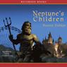 Neptunes Children (Unabridged) Audiobook, by Bonnie Dobkin