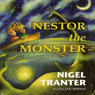 Nestor the Monster Audiobook, by Nigel Tranter