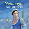 Nethergate (Unabridged) Audiobook, by Norah Lofts