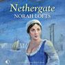 Nethergate (Unabridged), by Norah Lofts