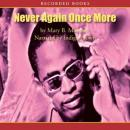 Never Again Once More (Unabridged), by Mary B. Morrison