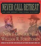 Never Call Retreat: Lee and Grant, The Final Victory (Unabridged) Audiobook, by Newt Gingrich