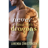 Never Deal with Dragons (Unabridged), by Lorenda Christensen