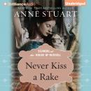 Never Kiss a Rake Audiobook, by Anne Stuart