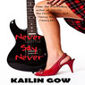 Never Say Never: Never Knights, Book 1 (Unabridged), by Kailin Gow