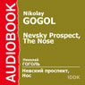 Nevsky Prospect and The Nose Audiobook, by Nikolai Gogol