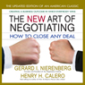 The New Art of Negotiating: How to Close Any Deal (Unabridged), by Gerald I Nierenberg