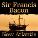 New Atlantis (Unabridged), by Sir Francis Bacon