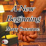 A New Beginning (Unabridged), by Mary Suzanne