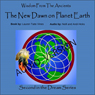 The New Dawn on Planet Earth, Volume 2: Wisdom from the Ancients, Second in the Shamanic Dreams Series (Unabridged) Audiobook, by Lauren Taite Vines
