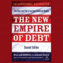 The New Empire of Debt: The Rise and Fall of an Epic Financial Bubble (Unabridged) Audiobook, by William Bonner