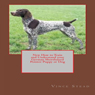 New How to Train and Understand your German Shorthaired Pointer Puppy or Dog (Unabridged), by Vince Stead