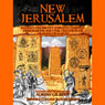 New Jerusalem: Sacred Geometry, Knights Templar, Freemasons and the Creation of Heaven on Earth Audiobook, by Adrian Gilbert