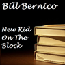 New Kid on the Block (Short Story) (Unabridged), by Bill Bernico