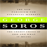The New Paradigm for Financial Markets: The Credit Crisis of 2008 and What It Means (Unabridged) Audiobook, by George Soros