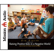 The New Raising Positive Kids in a Negative World (Unabridged) Audiobook, by Zig Ziglar
