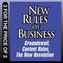 New Rules for Business: Groundswell Expanded and Revised Edition; Content Rules; The Now Revolution (Unabridged), by Charlene Li