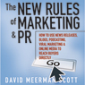 The New Rules of Marketing & PR (Unabridged) Audiobook, by David Meerman Scott