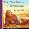 The New Science of Persuasion (For Men Only) (Unabridged), by Patrick Wanis