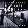 New York Echoes (Unabridged Selections), by Warren Adler