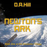 Newtons Ark: The Emulation Trilogy, Book 1 (Unabridged), by D. A. Hill