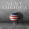 The Next America: Moving Beyond a Fragile Economy (Unabridged), by Don Holbrook