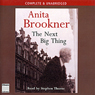 The Next Big Thing (Unabridged), by Anita Brookner