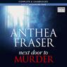 Next Door To Murder (Unabridged), by Anthea Fraser