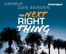 The Next Right Thing: A Novel (Unabridged), by Dan Barden