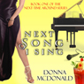 Next Song I Sing: Next Time Around, Book 1 (Unabridged), by Donna McDonald