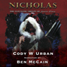 NICHOLAS: The Fantastic Origin of Santa Claus (Unabridged) Audiobook, by Cody W Urban