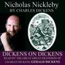 Nicholas Nickleby: Dickens on Dickens (Unabridged), by Charles Dickens