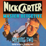 Nick Carter: Master Detective: Volume Two, by David Kogan