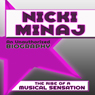 Nicki Minaj: An Unauthorized Biography (Unabridged), by Belmont