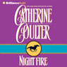 Night Fire: Night Trilogy, Book 1 Audiobook, by Catherine Coulter
