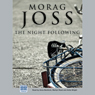 The Night Following (Unabridged) Audiobook, by Morag Joss