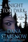 A Night Too Dark: A Kate Shugak Novel (Unabridged) Audiobook, by Dana Stabenow