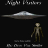 Night Visitors: Alien Abduction (Unabridged), by Drac Von Stoller