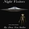 Night Visitors: Alien Abduction (Unabridged) Audiobook, by Drac Von Stoller